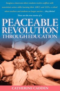 """Peaceable Revolution Through Education"" by Catherine Cadden"